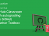 GitHub launches new tools for teachers in GitHub Classroom